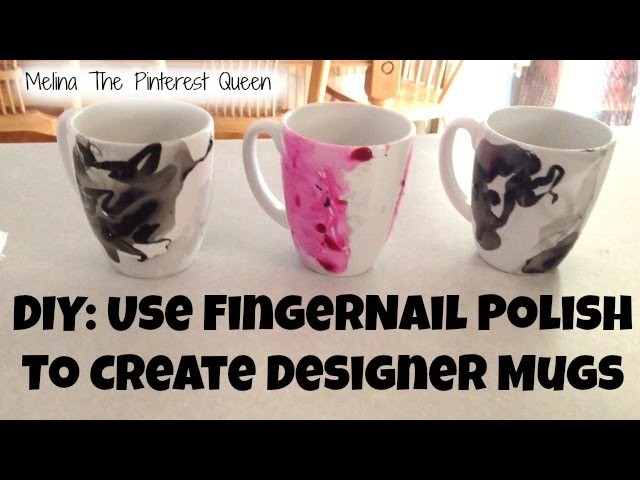 DIY: Use Fingernail Polish To Create Designer Mugs