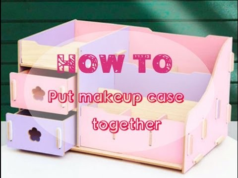 How to put the wood case together? DIY makeup case