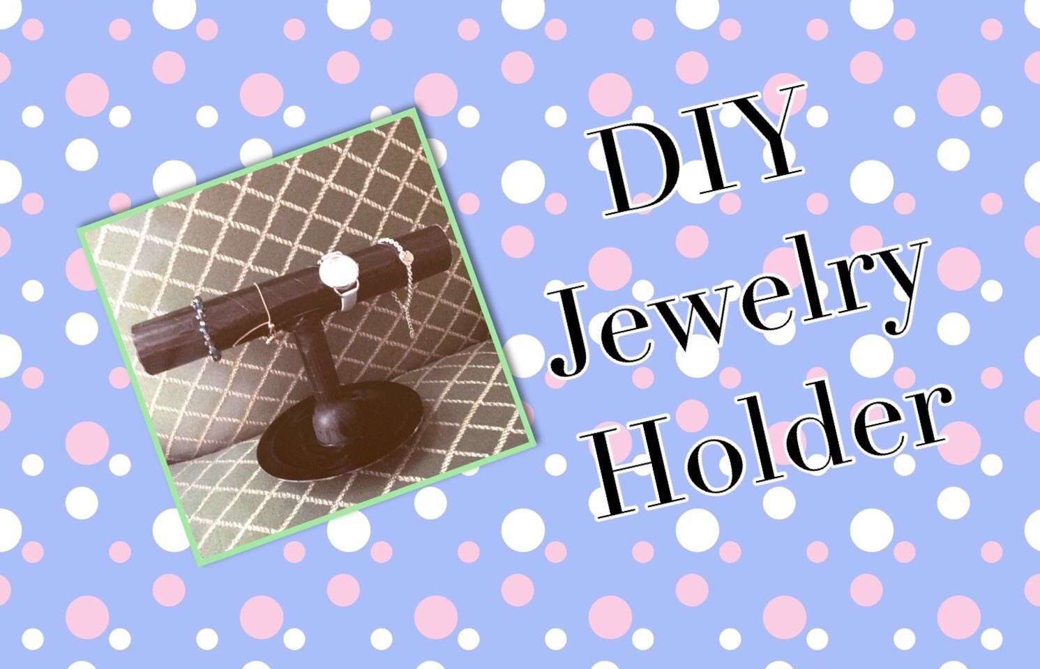 DIY JEWELRY HOLDER!!!!!!!!