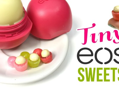 DIY Miniature EOS Lip Balm!! Make EDIBLE Dollhouse Sweets!
