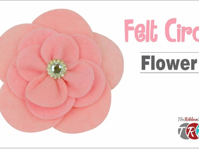 How to Make a Felt Circle Flower - TheRibbonRetreat