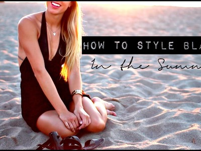How To Style Black In The Summer ☯