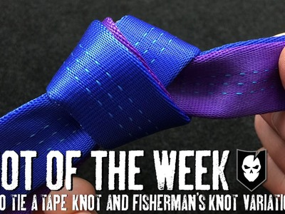 How to Tie a Tape Knot and Fisherman's Knot Variations - ITS Knot of the Week HD