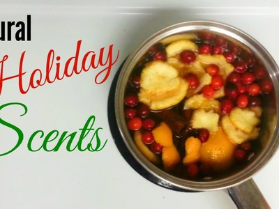 3 Natural Holiday Scents | DIY & Collab
