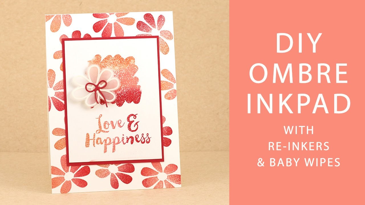 DIY Ombre Inkpad with Re-inkers & Baby Wipes