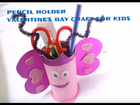 DIY Valentine's Day Heart Craft For Kids - Pencil Holder