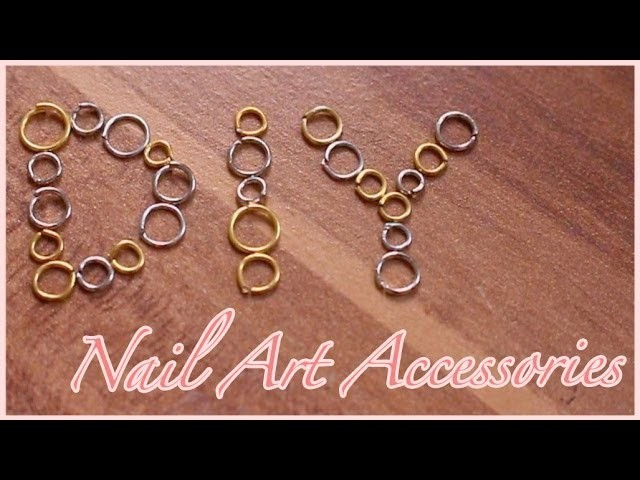 Jump Rings for Nail Art?! | DIY Nail Art Accessories + Tips