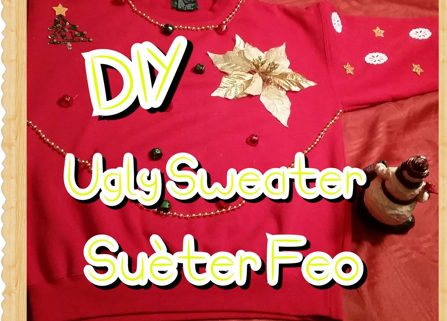 DIY- Ugly Sweater l Sueter Feo