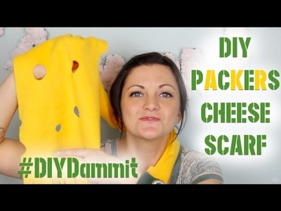 HOW TO MAKE A GB PACKERS CHEESE SCARF -- DIY, DAMMIT!