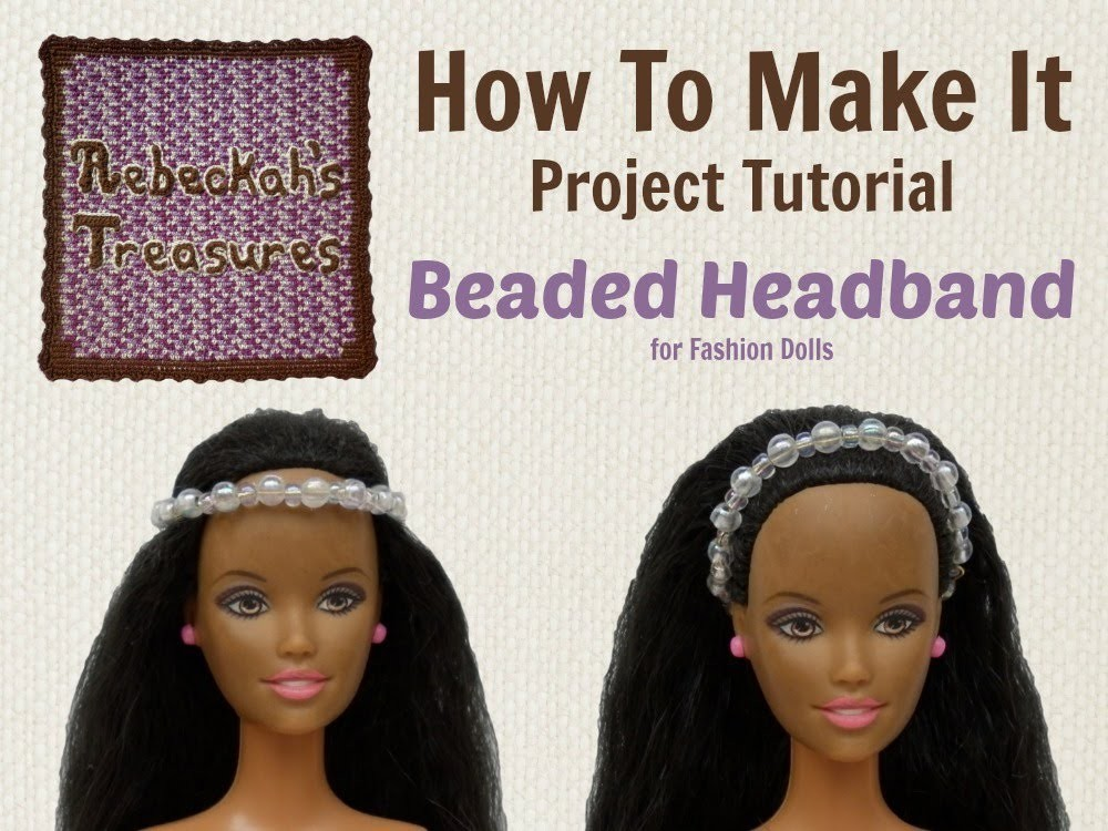How to Make the Beaded Headband for Fashion Dolls