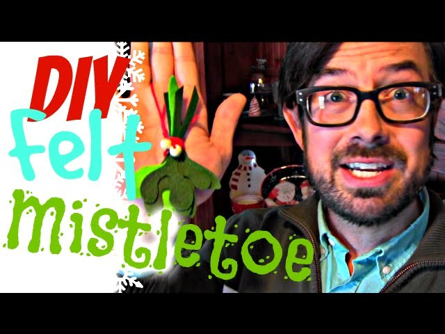 DIY Felt Mistletoe Craft