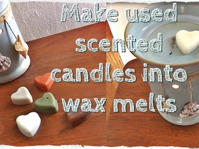 DIY Solutions ♥ Turn Used Scented Candles Into Wax Melts