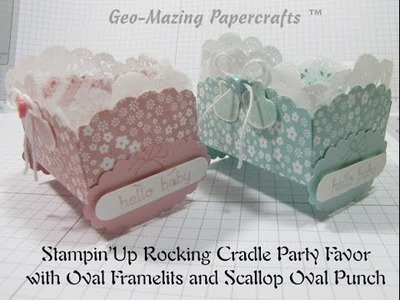 Stampin'Up Rocking Cradle Party Favor with Oval Framelits and Scallop Oval Punch