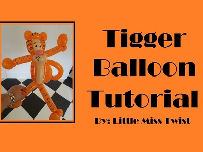 #16 Tigger Balloon Tutorial