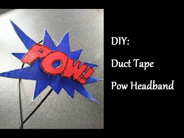 DIY: Duct Tape Pow Headband
