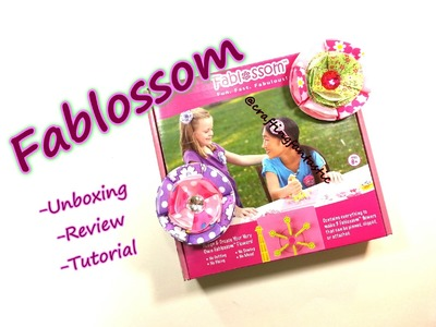 Fablossom Maker Kit Unboxing. Review. Tutorial by feelinspiffy