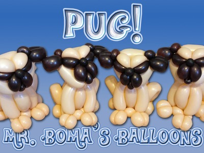 Pug Balloon Animal Tutorial (Balloon Twisting and Modeling # 21.2)