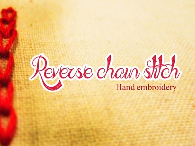 Reverse chain stitch :Hand embroidery tutorial