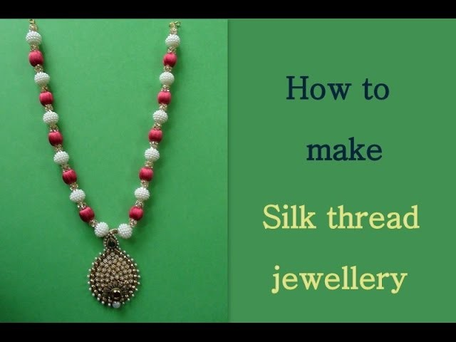 Silk thread jewellery  Tutorial video