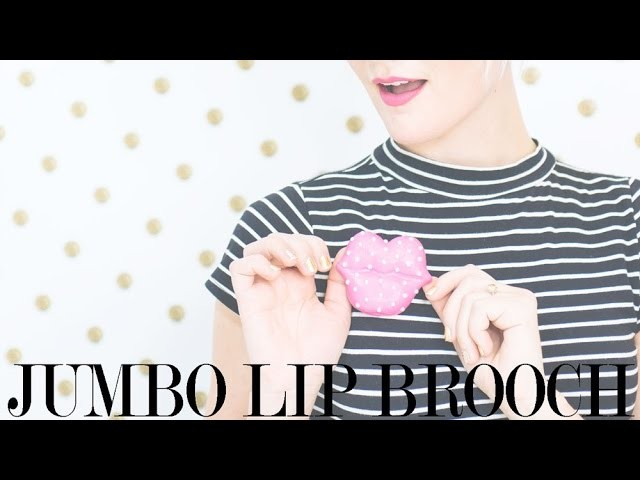 Valentine's Day Tutorial: Jumbo Smooch Brooch