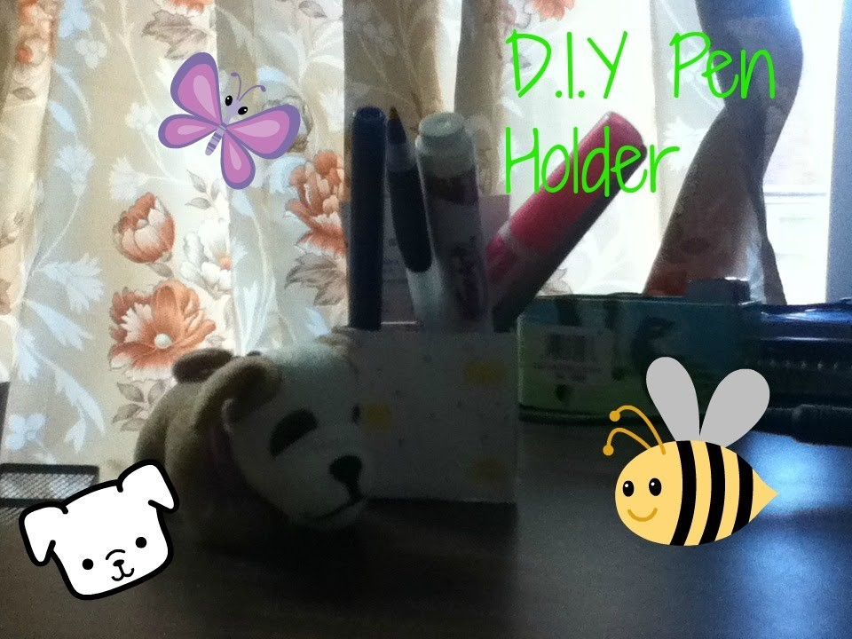 D.I.Y Pen holder Tutorial