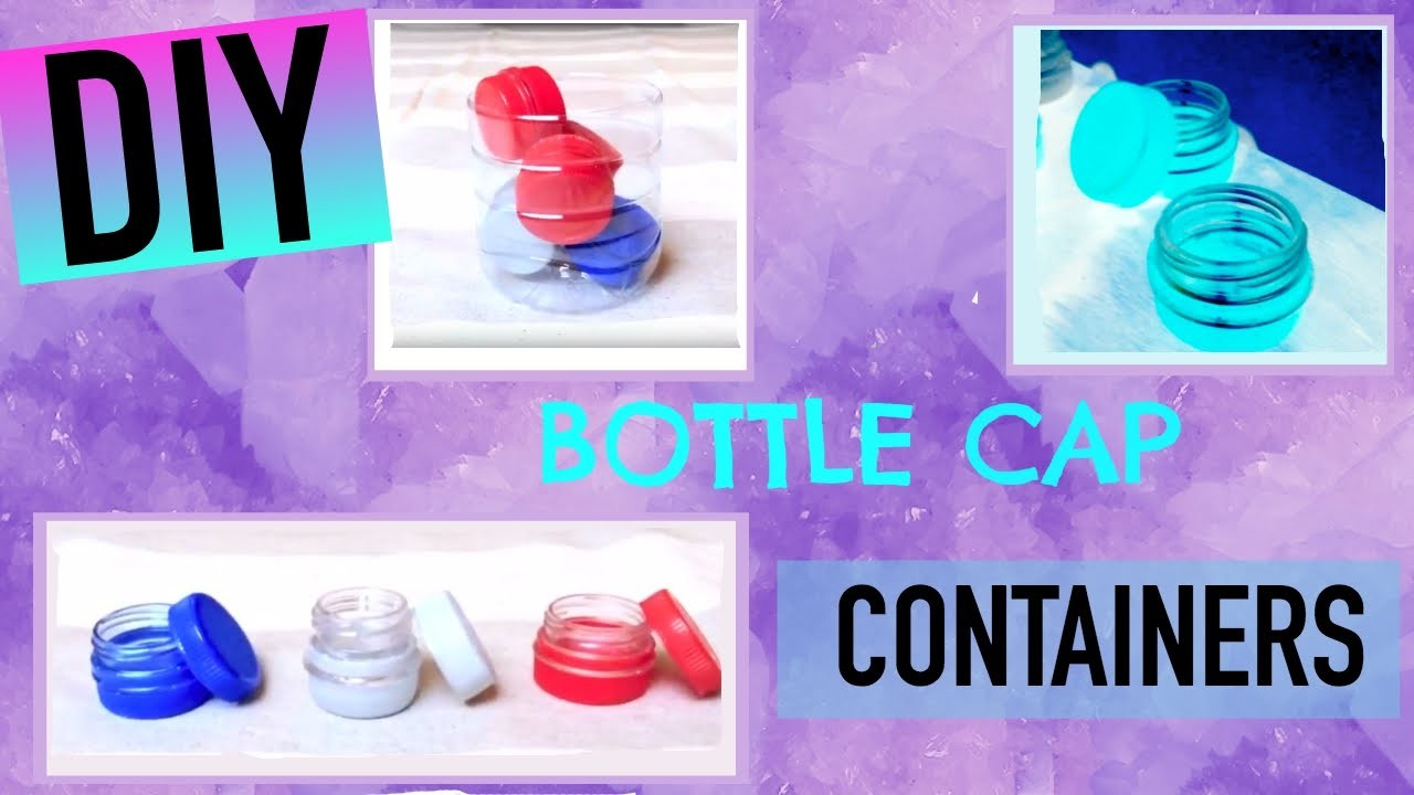 DIY BOTTLE CAP CONTAINERS + PLASTIC BOTTLE CUP