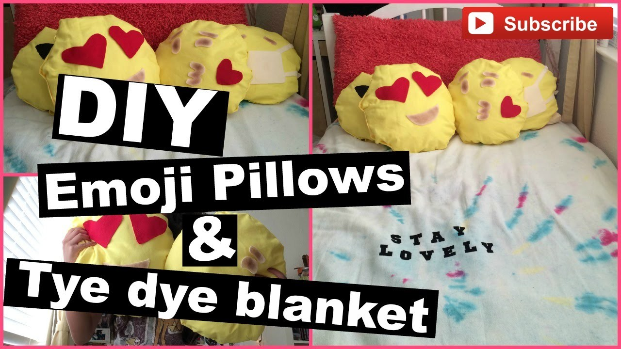 DIY Emoji Pillows,Tye Dye Blanket!