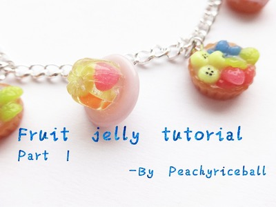 Fruit-jelly charms using polymerclay and resin. Tutorial PART I