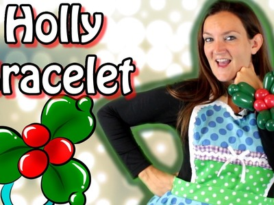 HOLLY BRACELET Balloon Animal Tutorial!