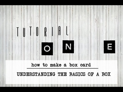 How to make a box card: Tutorial #1