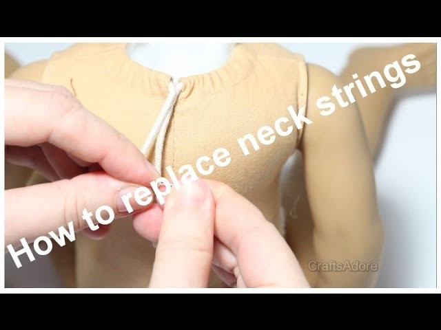How To Replace Neck Strings. Remove Zip Tie American Girl Doll Tutorial ~HD~
