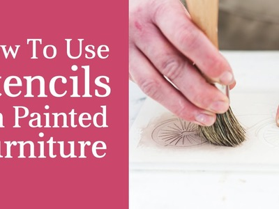 How To Use A Stencil On Painted Furniture - Stencilling Tutorial