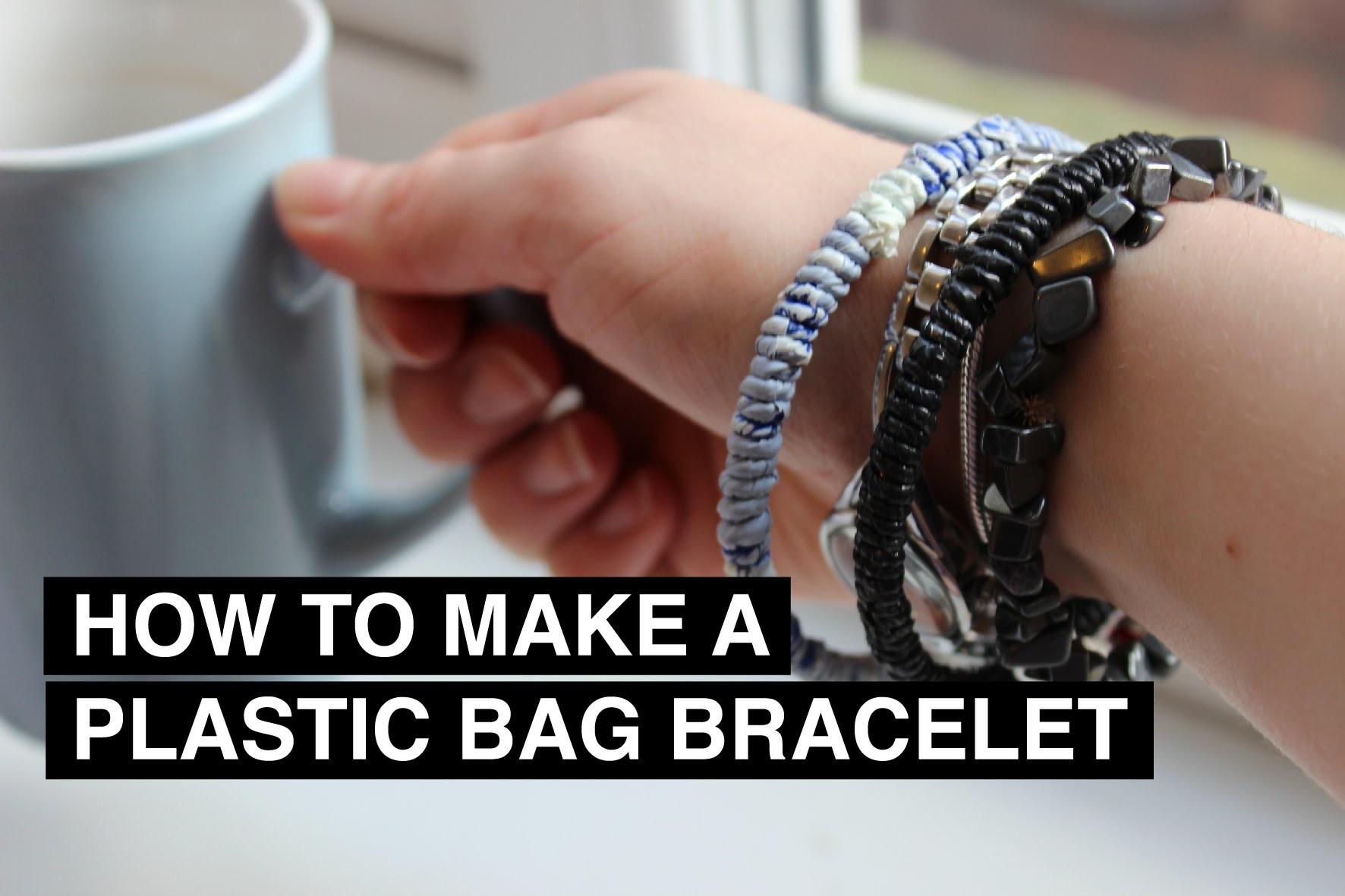 She | Plastic Bag Bracelet Tutorial