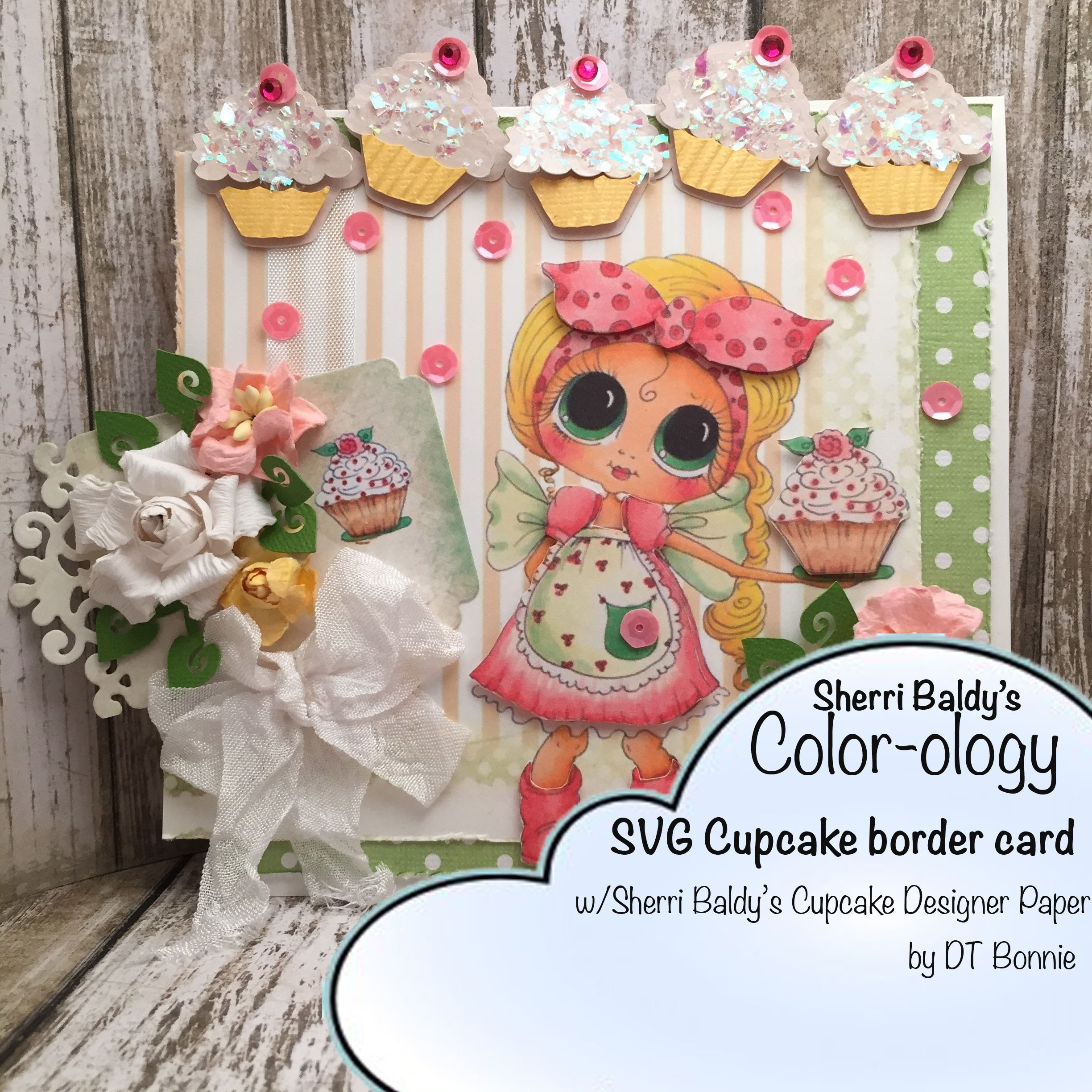Sherri Baldy's My Besties - New SVG release- Cupcakes Card tutorial