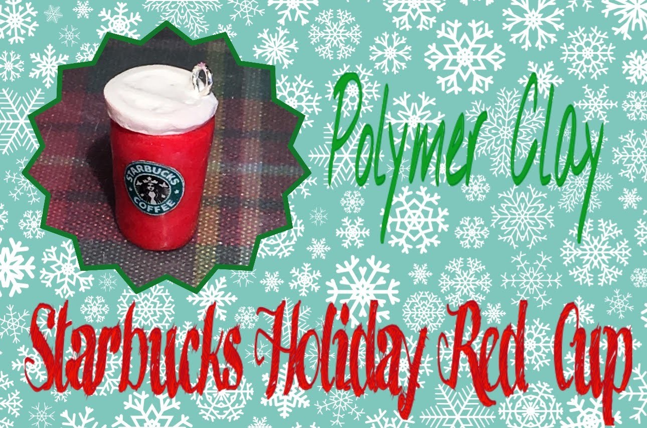 |Starbucks Holiday Red Cup| Polymer Clay Tutorial
