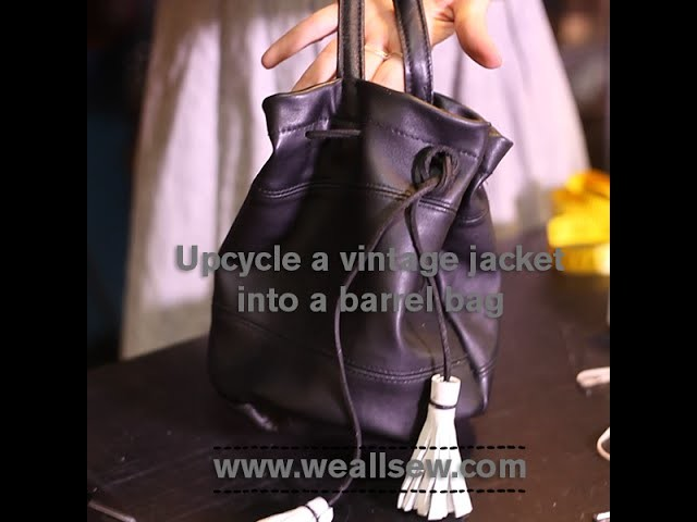 7B tutorial - barrel bag repurposed from vintage leather jacekt