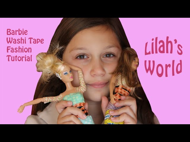 BARBIE WASHI TAPE TUTORIAL Learn How To Make Fun Fashions For Barbie Using Tape! Lilah's World