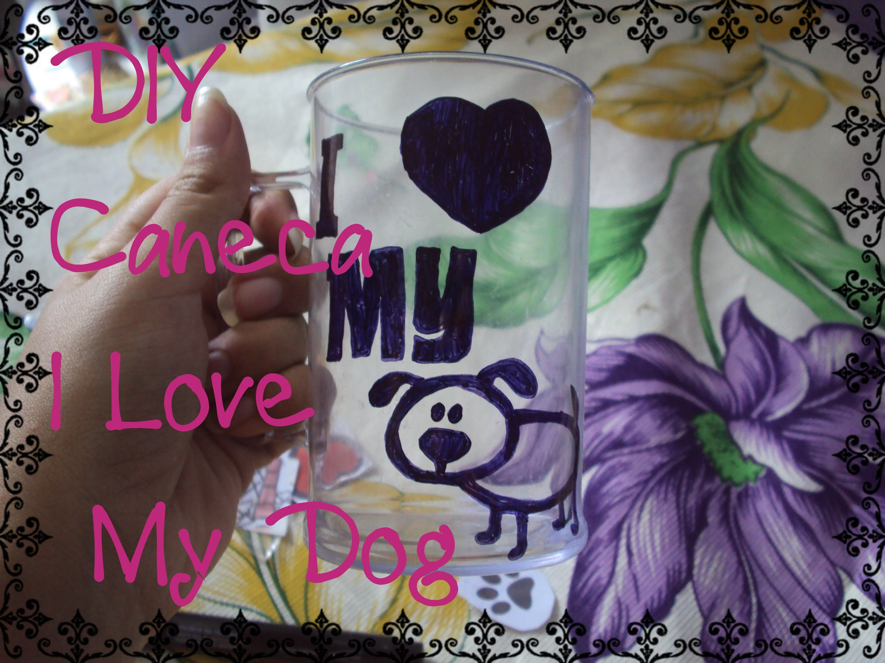 ✂ Diy: Caneca I Love My Dog