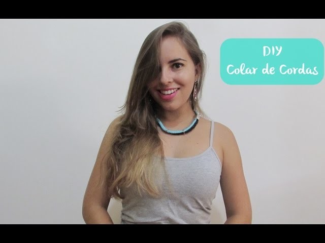 DIY Colar de Corda - Necklace cords