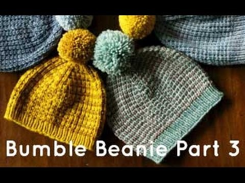 Tin Can Knits Special Series - Bumble Beanie Tutorial Part 3.3