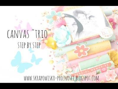 """Canvas """"Trio"""" - step by step tutorial"""