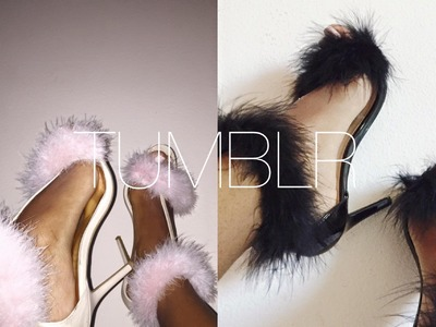 DIY| Faux Fur Tumblr Heels! | Feather Heels