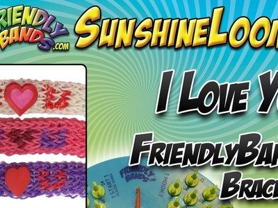 I LOVE YOU FriendlyBands Bracelet Tutorial