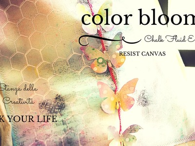 Mixed media tutorial: Color Bloom, Chalk Fluid Edger, Resist Canvas