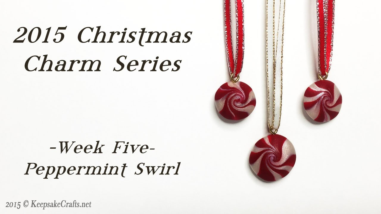 Peppermint Swirl-Christmas Charms Week 5-Polymer Clay Tutorial