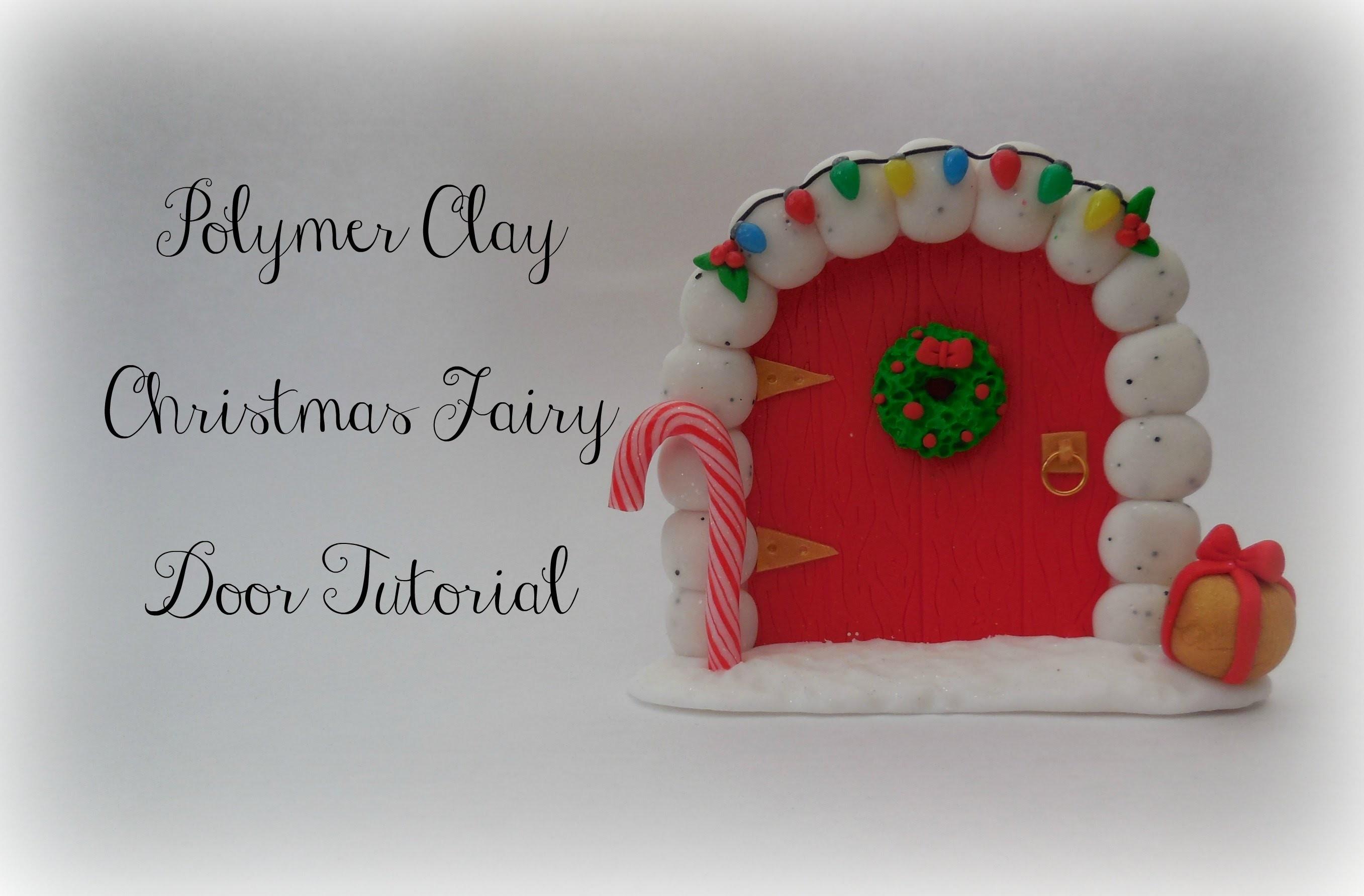 Polymer Clay Christmas Fairy Door Tutorial    Christmas Series