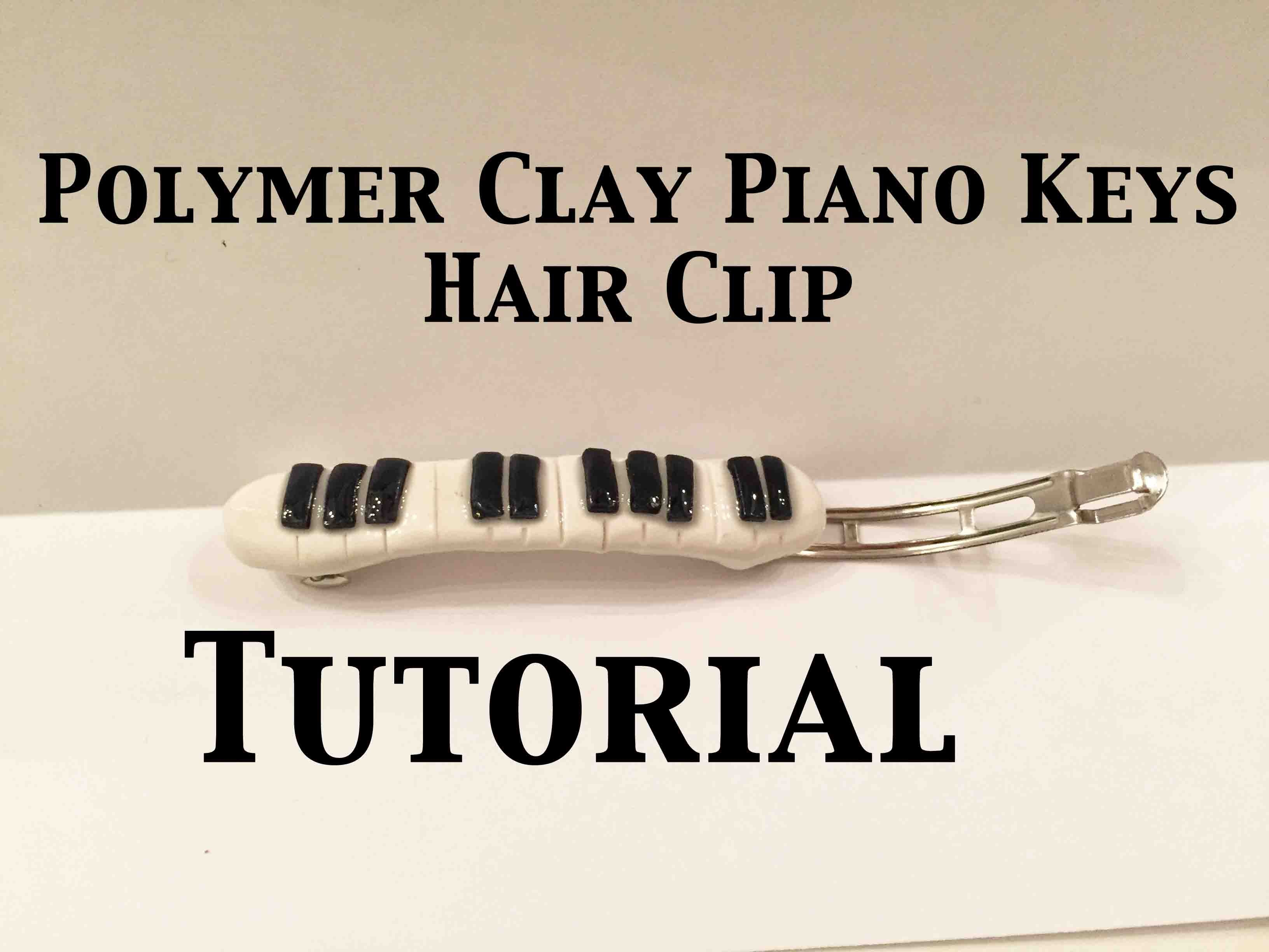 Polymer Clay Piano Keys Hair Clip Tutorial
