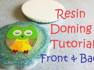 Resin Doming Tutorial (Front & Back)