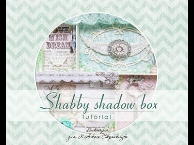 Shabby shadow box - tutorial