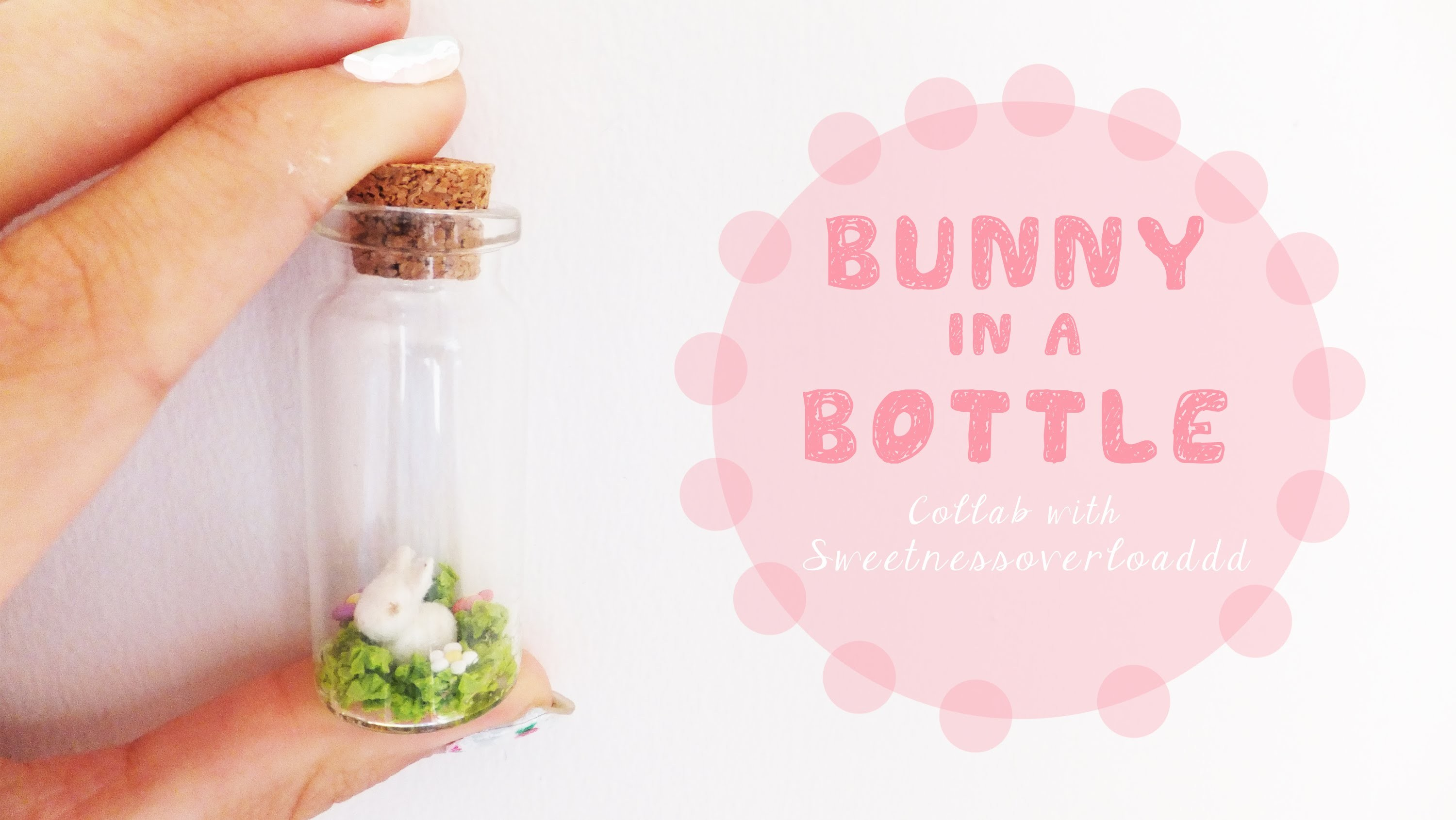 Bunny In A Bottle Tutorial | Spring Collab With SweetnessOverloaddd